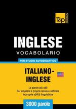 Vocabolario Italiano-Inglese americano per studio autodidattico - 3000 parole - Andrey Taranov