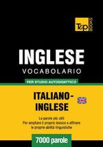 Vocabolario Italiano-Inglese britannico per studio autodidattico - 7000 parole - Andrey Taranov