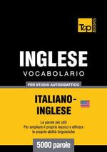 Vocabolario Italiano-Inglese americano per studio autodidattico - 5000 parole - Andrey Taranov