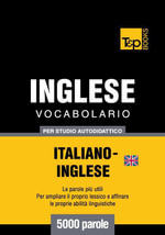 Vocabolario Italiano-Inglese britannico per studio autodidattico - 5000 parole - Andrey Taranov