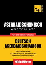 Wortschatz Deutsch-Aserbaidschanisch fur das Selbststudium - 9000 Worter - Andrey Taranov