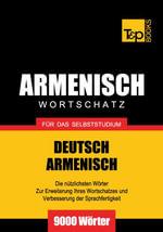 Wortschatz Deutsch-Armenisch fur das Selbststudium - 9000 Worter - Andrey Taranov