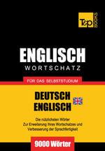Wortschatz Deutsch-Britisches Englisch fur das Selbststudium - 9000 Worter - Andrey Taranov