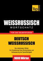 Wortschatz Deutsch-Weißrussisch fur das Selbststudium - 9000 Worter - Andrey Taranov