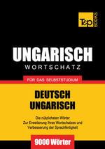 Wortschatz Deutsch-Ungarisch fur das Selbststudium - 9000 Worter - Andrey Taranov