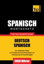Wortschatz Deutsch-Spanisch fur das Selbststudium - 9000 Worter - Andrey Taranov