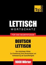 Wortschatz Deutsch-Lettisch fur das Selbststudium - 9000 Worter - Andrey Taranov