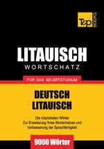 Wortschatz Deutsch-Litauisch fur das Selbststudium - 9000 Worter - Andrey Taranov
