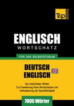 Wortschatz Deutsch-Britisches Englisch fur das Selbststudium - 7000 Worter - Andrey Taranov