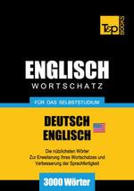 Wortschatz Deutsch-Amerikanisches Englisch fur das Selbststudium - 3000 Worter - Andrey Taranov
