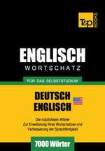 Wortschatz Deutsch-Amerikanisches Englisch fur das Selbststudium - 7000 Worter - Andrey Taranov
