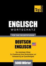 Wortschatz Deutsch-Amerikanisches Englisch fur das Selbststudium - 5000 Worter - Andrey Taranov