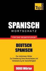 Spanischer Wortschatz Fur Das Selbststudium - 9000 Worter - Andrey Taranov
