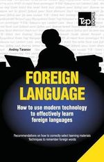 Foreign Language - How to Use Modern Technology to Effectively Learn Foreign Languages - Andrey Taranov