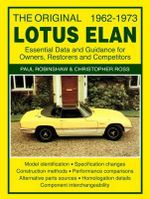 The Original Lotus Elan - Essential Data & Guidance for Owners, Restorers & Competitors : Essental Data and Guidance for Owners, Restorers and Competitors - Paul Robinshaw