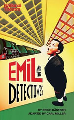 Emil and the Detectives - Erich Kastner
