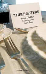 Three Sisters : (adapt) - Anton Chekhov
