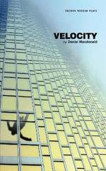 Velocity : Oberon Modern Plays - Daniel Macdonald