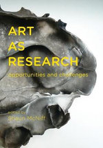 Art as Research : Opportunities and Challenges