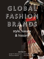 Global Fashion Brands : Style, Luxury and History