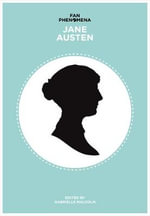 Fan Phenomena : Jane Austen - Gabrielle Malcolm