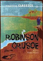 Robinson Crusoe : Express Classics - Daniel Defoe