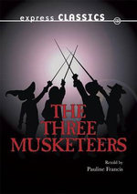 The Three Musketeers : Express Classics - Alexandre Dumas