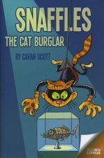 Snaffles the Cat Burglar - Cavan Scott