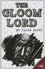 The Gloom Lord - Cavan Scott