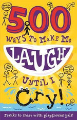 500 Ways to Make Me Laugh Until I Cry! : 500 Ways to Make Me Laug - TickTock
