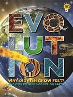 Evolution : Why Did Fish Grow Feet? and Other Stories of Life on Earth - Tick Tock