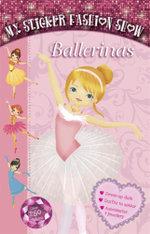 Ballerinas : My Sticker Fashion Show Series : Book 2 -  TickTock Imprint