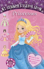 Princesses : My Sticker Fashion Show Series : Book 5 -  TickTock Imprint