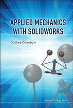 Applied Mechanics with SolidWorks - Godfrey C. Onwubolu
