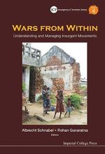 Wars from Within : Understanding and Managing Insurgent Movements - Albrecht Schnabel