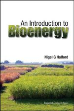 An Introduction to Bioenergy - Nigel G. Halford