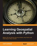 Learning Geospatial Analysis with Python - Joel Lawhead