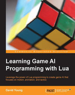 Learning Game AI Programming with Lua - Young   David