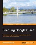 Learning Google Guice - Hussain Pithawala