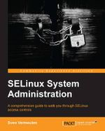 SELinux Policy Administration - Sven Vermeulen