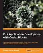 C++ Application Development with Code : Blocks - Biplab Kumar Modak