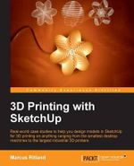 3D Printing with Sketchup - Marcus Ritland