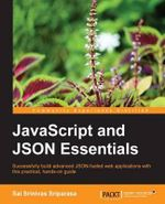 JavaScript and JSON Essentials - Srinivas Sai Sriparasa