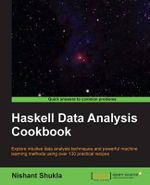 Haskell Data Analysis Cookbook - Nishant Shukla