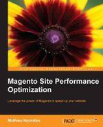 Magento Site Performance Optimization - Mathieu Nayrolle