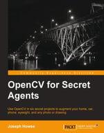 OpenCV for Secret Agents - Howse   Joseph