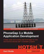 PhoneGap 3.x Mobile Application Development - Kerri Shotts