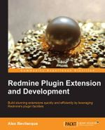 Redmine Plugin Extension and Development - Alex Bevilacqua