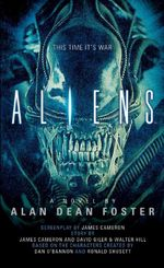 Aliens : The Official Movie Novelization - Alan Dean Foster