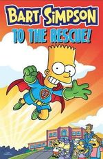 Bart Simpson - to the Rescue - Matt Groening